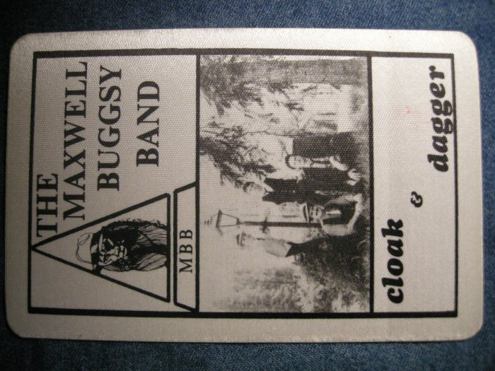 THE MAXWELL BUGGSY BAND BACKSTAGE PASS Cloak & Dagger bsp VINTAGE SALE