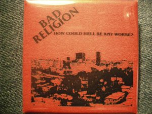 BAD RELIGION PINBACK BUTTON How Could Hell Be Any Worse? punk square NEW!