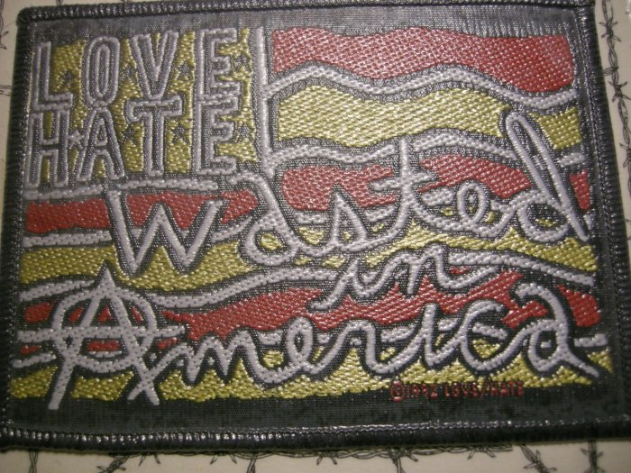 LOVE/HATE sew-on PATCH Wasted in America flag moc VINTAGE
