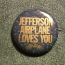 JEFFERSON AIRPLANE PINBACK BUTTON Loves You grunt VINTAGE PROMO