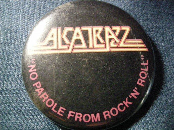 ALCATRAZZ PINBACK BUTTON No Parole From Rock N Roll yngwie malmsteen VINTAGE 80s!