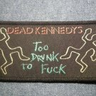 DEAD KENNEDYS sew-on PATCH Too Drunk punk IMPORT