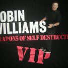 ROBIN WILLIAMS SHIRT Weapons of Self Destruction tour vip M NEW