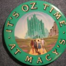 MACY'S PINBACK BUTTON It's Oz Time wizard of watch VINTAGE PROMO