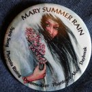 MARY SUMMER RAIN PINBACK BUTTON dreamwalker phoenix rising book author indian PROMO