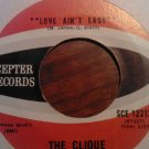 45 THE CLIQUE love ain't easy b/w gotta get away scepter texas vintage vinyl record