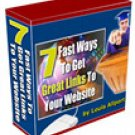 7 Fast Ways to Get Great Links to Your Website