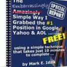 The Embarrassingly Simple Way I Grabbed the No1 Position in Google, Yahoo & AOL