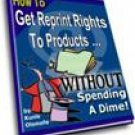 How to Get Reprint Rights To Products Without Spending a Dime!