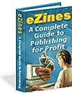 eZines - A Complete Guide To Publishing For Profit