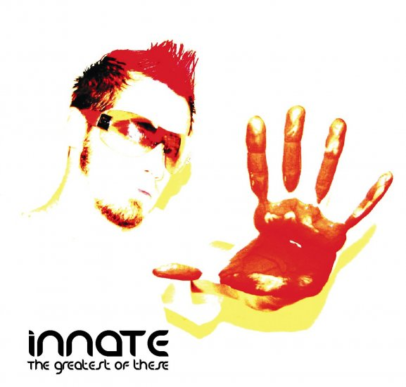 iNNATE (the greatest of these)