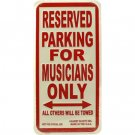 Reserved Parking for Musicians Only metal sign