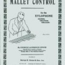 Mallet Control for the Xylophone For the Xylophone-Vibraphone/Vibraharp George Lawrence Stone