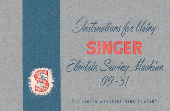 Singer Model 99-31 99.31 Electric Sewing Machine MANUAL in pdf format