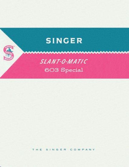 Singer Model 603 Slant-O-Matic MANUAL in pdf format