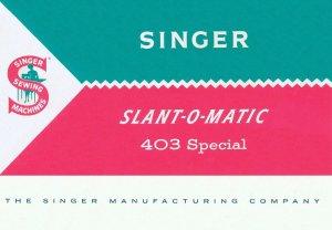 Singer Model 403 Slant-O-Matic MANUAL in pdf format