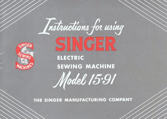 Singer Model 15-91 15.91 Electric Sewing Machine MANUAL in pdf format