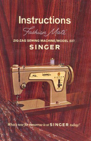 Singer Model 237 Fashion Mate Zig Zag Sewing MANUAL in pdf format