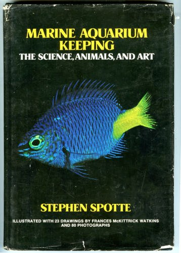 Marine Aquarium Keeping by Stephen Spotte (1973) Book