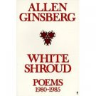 White Shroud by Allen Ginsberg (Book) 1986