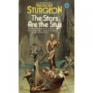 The Stars Are the Styx by Theodore Sturgeon (Book( 1979