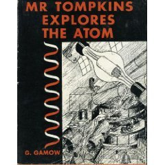 Mr Tompkins Explores the Atom by G Gamov (Book) 1944