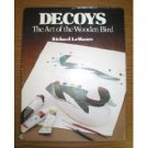 Decoys the art of the wooden bird by Richard LeMaster (Book) 1982