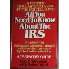 AllYou Need To Know About the IRS by Paul Strassels (Book) 1979