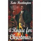 A Rogue For Christmas by Kate Huntington (Book) 2001