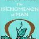 The Phenomenon Of Man By Teilhard de Chardin (Book) 1959
