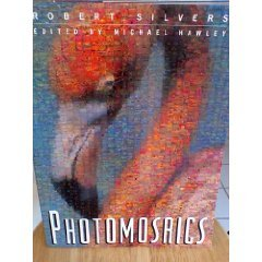 Robert Silver's Photomosaics ed by Michael Hawley (Book) 1997