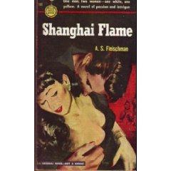 Shanghai Flame by A.S. Fleischamn (Book) 1951