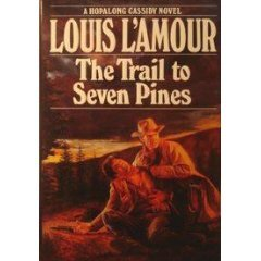 The Trail to Seven Pines by Louis L'Amour (Book) 1992