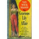 The Gracious Lily Affair by Van Wyck Mason (Book) 1958