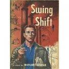 Swing Shift by Margaret Graham (Book) 1951