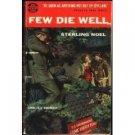 Few Die Well by Sterling Noel (Book) 1953