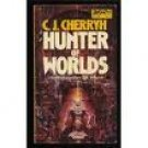The Hunter Of Worlds By C.J. Cherryh (Book) 1977