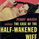 Perry Mason solves the Case Of the Half-wakened Wife by Erle Stanley Gardner