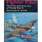Fighter Pilot by William R Dunn (Book) 1982