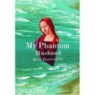 My Phantom Husband by Marie Darrieusseeq (Book) 1998