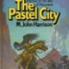 The Pastel City by M John Harrison (Book) 1982