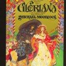 Gloriana by Michael Moorcock  (Book) 1979