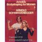 Arnold's Bodyshaping For Women by Arnold Schwarzenegger (Book) 1978