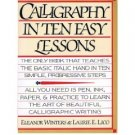 Calligraphy In Ten Easy Lessons by Eleanor Winters (Book) 1986