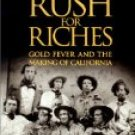 Rush For Riches by J S Holliday (Book) 1999
