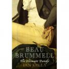 Beau Brummell by Ian Kelly (Book) 2006