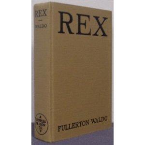 Rex by Fullerton Waldo (Book0 1932
