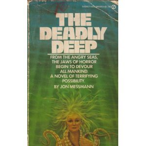 The Deadly Deep by  Jon Messmann (Book) 1977