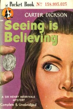Seeing Is Believing by Carter Dickson (Book) 1946