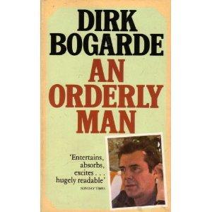 An Orderly Man by Dirk Bogarde (Book) 1984